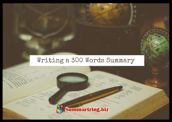 how to write a 300 words summary